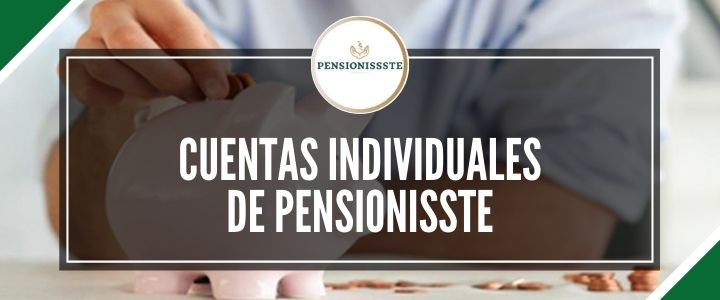 cuentas individuales pensionissste