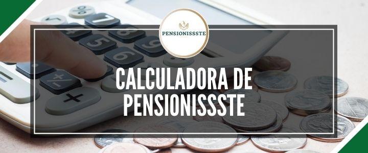 calculadora pensionissste