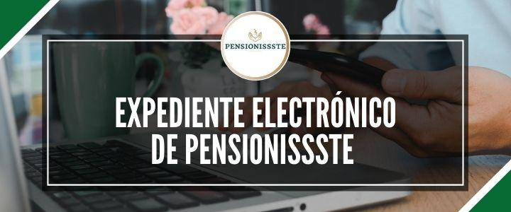 expediente electrónico pensionissste